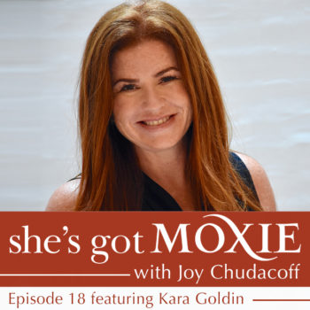 Kara Goldin on She's Got Moxie with Joy Chudacoff
