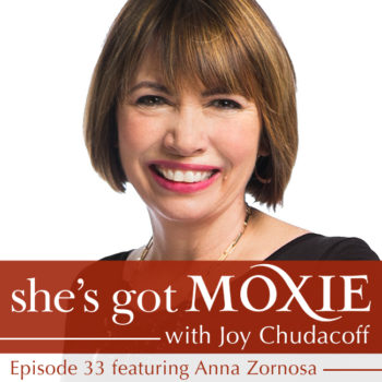 Anna Zarnosa on She's Got Moxie with Joy Chudacoff