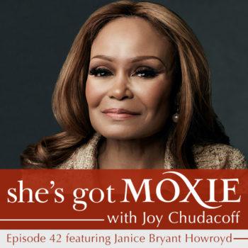 Janice Bryant Howroyd on She's Got Moxie with Joy Chudacoff