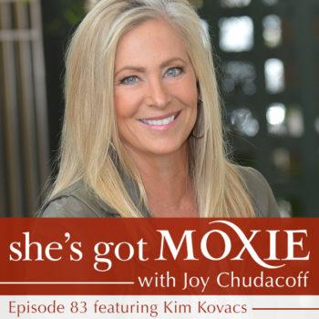 Kim Kovacs on She's Got Moxie with Joy Chudacoff