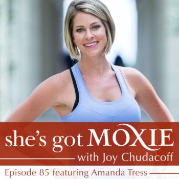 Amanda Tress on She's Got Moxie with Joy Chudacoff