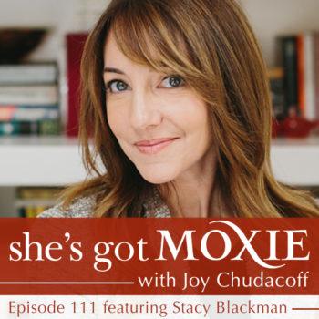 Stacy Blackman on She's Got Moxie with Joy Chudacoff