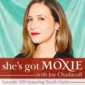 Tovah Haim on She's Got Moxie with Joy Chudacoff