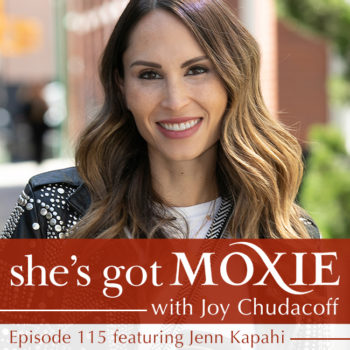 Jenn Kapahi on She's Got Moxie with Joy Chudacoff