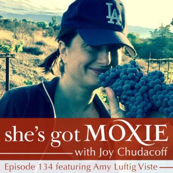 Amy Luftig Viste on She's Got Moxie with Joy Chudacoff