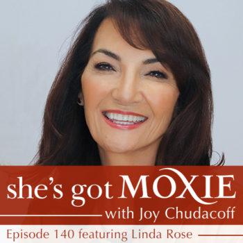 Linda Rose on She's Got Moxie