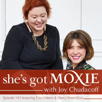 Coco Meers and Marcy Vermillion on She's Got Moxie with Joy Chudacoff