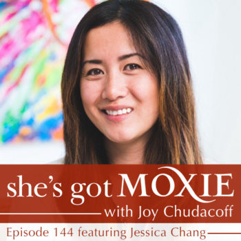 Jessica Chang on She's Got Moxie with Joy Chudacoff