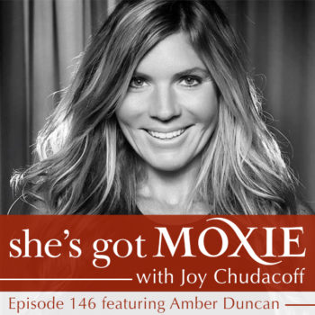 Amber Duncan on She's Got Moxie with Joy Chudacoff