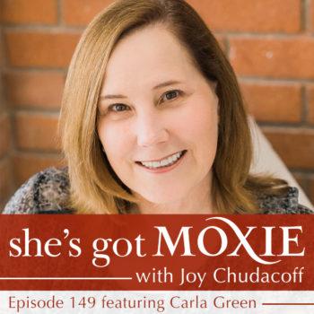 Carla Green on She's Got Moxie with Joy Chudacoff
