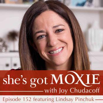 Lindsay Pinchuk on She's Got Moxie with Joy Chudacoff