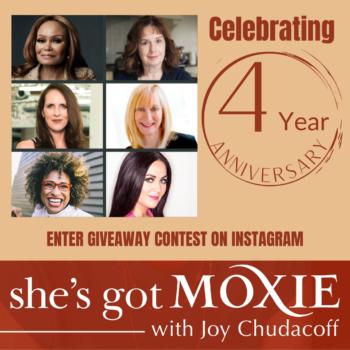 4 Year Anniversary on She's Got Moxie with Joy Chudacoff